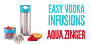 Easy Vodka Infusions with Aqua Zinger